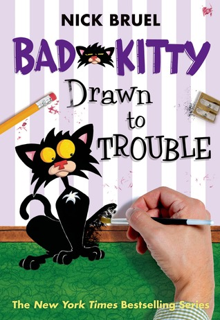 Does Paint Go Bad >> Bad Kitty – Drawn to Trouble by Nick Bruel – This Kid ...